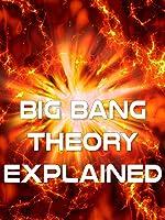Big Bang Theory Explained [OV]