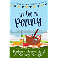 In for a Penny: A Humorous Amateur Sleuth Cozy Mystery (Seasoned Southern Sleuths Cozy Mystery Book 1) (English Edition)
