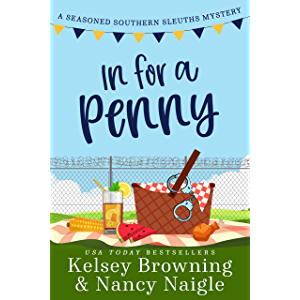 In for a Penny: A Humorous Amateur Sleuth Cozy Mystery (Seasoned Southern Sleuths Cozy Mystery Book 1)