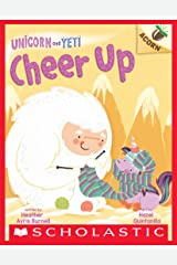 Cheer Up: An Acorn Book (Unicorn and Yeti #4) Kindle Edition