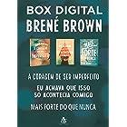Box Brené Brown: A coragem de ser imperfeito + Mais forte do que nunca + Eu achava que isso só acontecia comigo