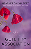 Guilt by Association (A Murder in the Mountains Book 3)