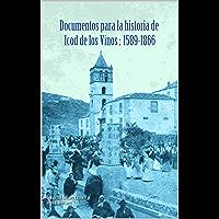 Documentos para la Historia de Icod de los Vinos: 1589-1866 (Spanish Edition)