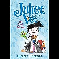 The Great Pet Plan: Juliet, Nearly a Vet (Book 1)