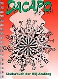 Dacapo - Liederbuch der KSJ Amberg - Master Edition (Spiralbindung) - Songbook enthält 326 religiöse und vor allem weltliche Lieder für Jung und Alt