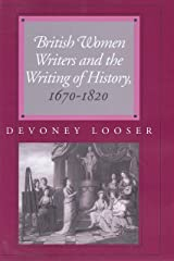 British Women Writers and the Writing of History, 1670-1820 Kindle Edition
