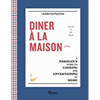 Diner à la Maison: A Parisian's Guide to Cooking and Entertaining at Home