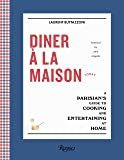 Diner a la Maison: A Parisian's Guide to Cooking and Entertaining at Home
