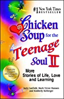 Chicken Soup For The Teenage Soul II: More