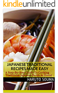 Japanese cooking a japanese cookbook with the 50 most delicious japanese traditional recipes made easy a step by step guide to cooking traditional forumfinder Images