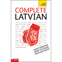 Complete Latvian Beginner to Intermediate Book and Audio Course: Learn to read, write, speak and understand a new language with Teach Yourself (English Edition)