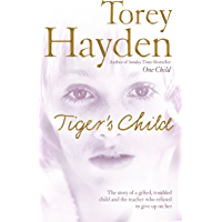 The Tiger's Child: The story of a gifted, troubled child and the teacher who refused to give up on her (English Edition)