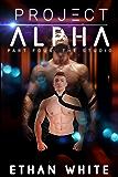 Project ALPHA — Part Four: The Studio