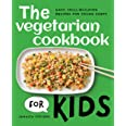 The Vegetarian Cookbook for Kids: Easy, Skill-Building Recipes for Young Chefs