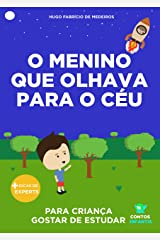 Livro infantil para o filho gostar de estudar.: O menino que olhava para o céu: educação infantil, aprender. (Contos Infantis 10) eBook Kindle