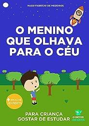 Livro infantil para o filho gostar de estudar.: O menino que olhava para o céu: educação infantil, aprender. (Contos Infantis