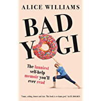 Bad Yogi: The Funniest Self-Help Memoir You'll Ever Read