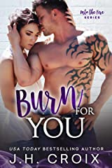 Burn For You (Into The Fire Series Book 9) Kindle Edition