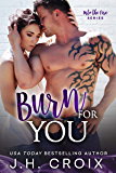 Burn For You (Into The Fire Series Book 9)