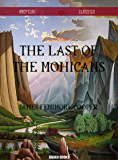 The Last of the Mohicans (Timeless Classics Collection Book 6)
