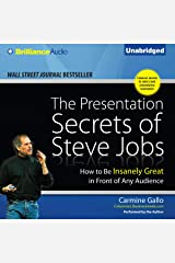 The Presentation Secrets of Steve Jobs: How to Be Insanely Great in Front of Any Audience Audible Audiobook