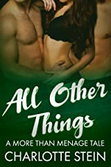 All Other Things: A More Than Menage Tale Kindle Edition