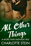 All Other Things: A More Than Menage Tale
