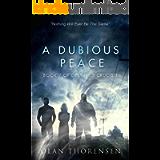 A Dubious Peace (Destiny's Crucible Book 7)