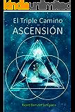 El Triple Camino de Ascensión (Spanish Edition)