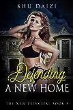 Defending a New Home (The New Principal Book 3)