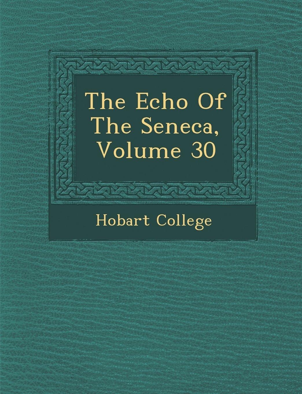The Echo Of The Seneca, Volume 30 pdf epub
