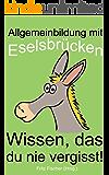 Allgemeinbildung mit Eselsbrücken: Wissen, das du nie vergisst!