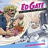 Ed Gate - Folge 06: Autorenstrudel. Die Mutter aller Hörspiele.