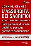 L'Assurdità dei Sacrifici. Elogio della spesa pubblica