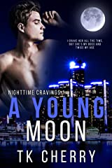 A Young Moon (Nighttime Cravings Book 2) Kindle Edition
