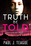 Truth Be Told: Morecambe Bay Trilogy 1 (Book 3)