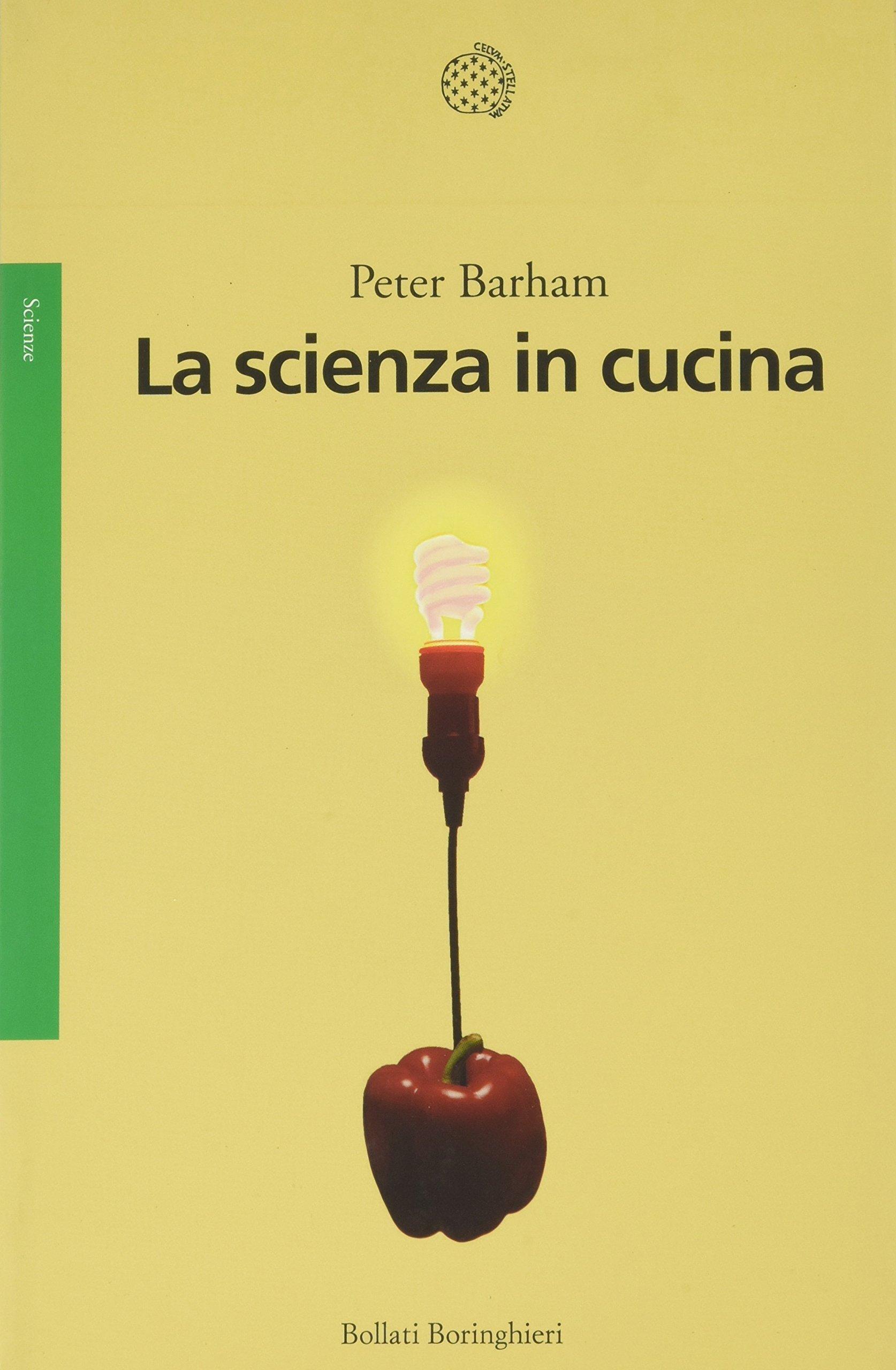 La scienza in cucina: Amazon.de: Peter Barham, E. Bignetti ...