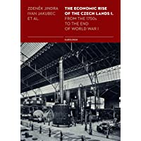 The Economic Rise of the Czech Lands 1: From the 1750s to the End of World War I