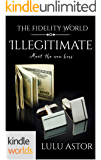The Fidelity World: Illegitimate (Kindle Worlds Novella)