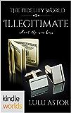The Fidelity World: Illegitimate (Kindle Worlds Novella)