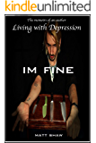 im fine (Memoirs of an author living with depression Book 1) (English Edition)