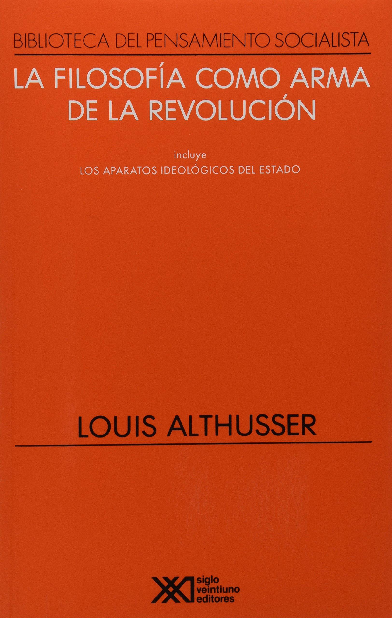 La filosofia como arma de la revolucion (Spanish Edition): Louis Althusser:  9789682315473: Amazon.com: Books