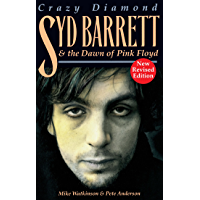 """Crazy Diamond: Syd Barrett and the Dawn of Pink Floyd: Syd Barrett and the Dawn of """"Pink Floyd"""""""