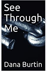 See Through Me Kindle Edition