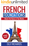 French Foundations: Master the Basics in Two Weeks | Learn French (English Edition)