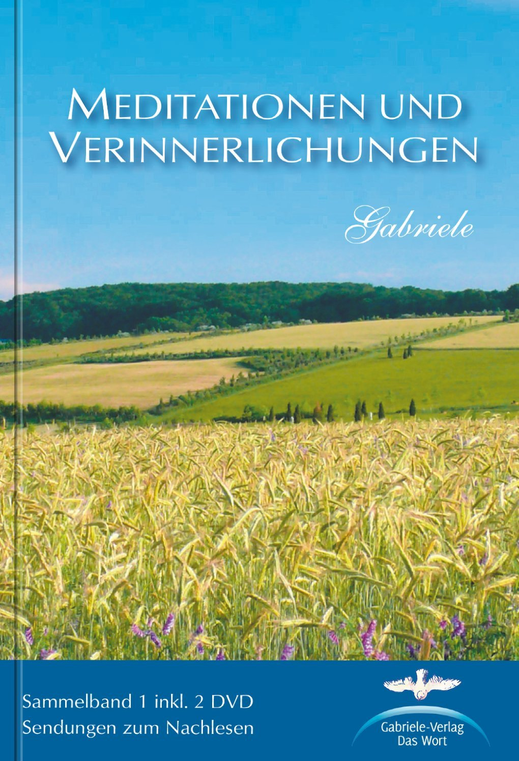 Meditationen und Verinnerlichungen: Sammelband 1 mit 2 DVD. Meditationen zum Nachlesen