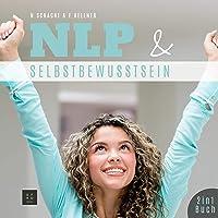 NLP & Selbstbewusstsein: 2 in1 Buch: Techniken für Einsteiger