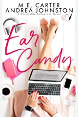 Ear Candy: A Romantic Comedy (Charitable Endeavors Book 2) Kindle Edition