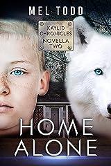 Home Alone (Kaylid Novellas Book 2) Kindle Edition