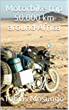 Motorbike trip 50.000 km around Africa (English Edition)